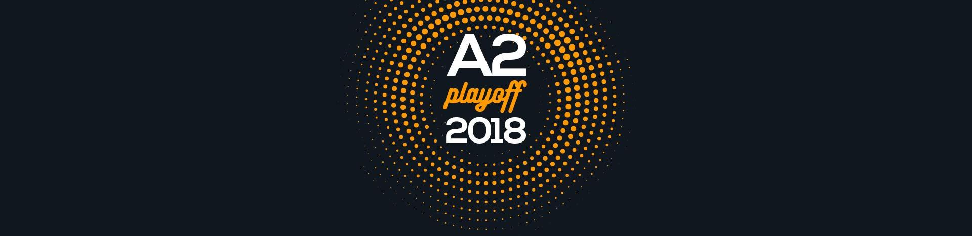 A2 Playoff 2018 Ottavi – Il tabellone, i risultati dei primi match giocati